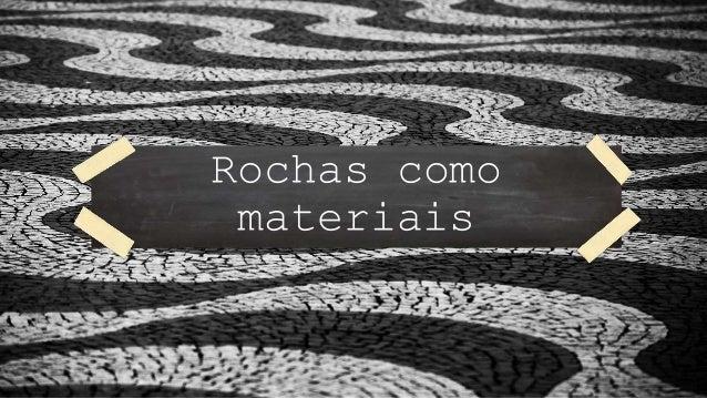 Rochas como materiais