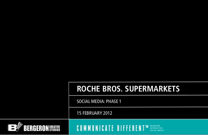ROCHE BROS. SUPERMARKETSSOCIAL MEDIA: PHASE 115 FEBRUARY 2012