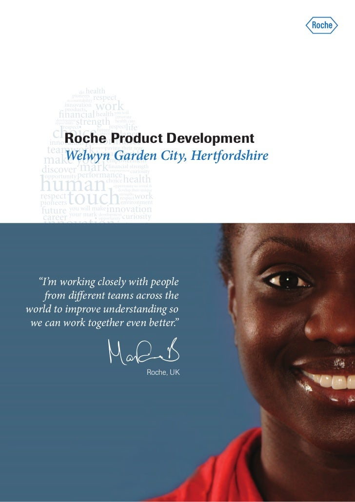 """Roche Product Development        Welwyn Garden City, Hertfordshire  """"I'm working closely with people    from different tea..."""