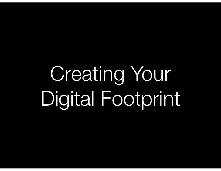 Creating YourDigital Footprint