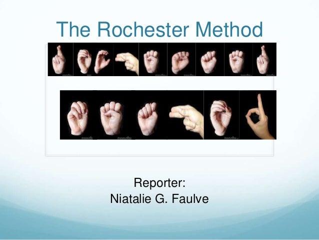 The Rochester Method         Reporter:     Niatalie G. Faulve