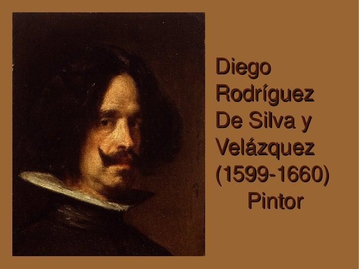 Diego Rodríguez De Silva y Velázquez (1599-1660) Pintor