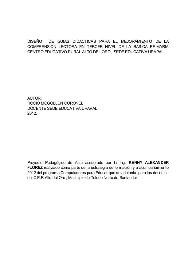 DISEÑO   DE GUIAS DIDACTICAS PARA EL MEJORAMIENTO DE LACOMPRENSION LECTORA EN TERCER NIVEL DE LA BASICA PRIMARIACENTRO EDU...
