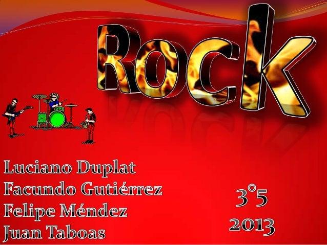 ¿Qué es el rock?  El rock es un estilo musical surgido en 1950 que creó una nueva cultura popular. Agrupa de un modo gene...
