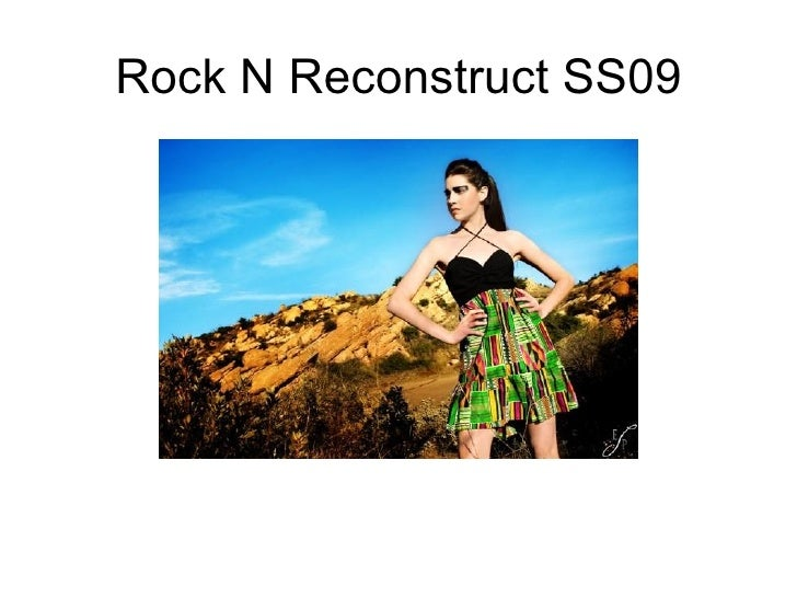 Rock N Reconstruct SS09