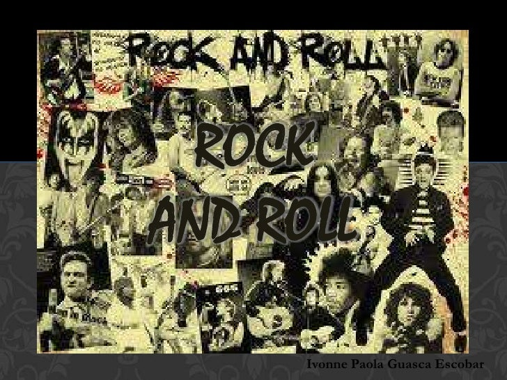Rock and roll <br />Ivonne Paola Guasca Escobar <br />