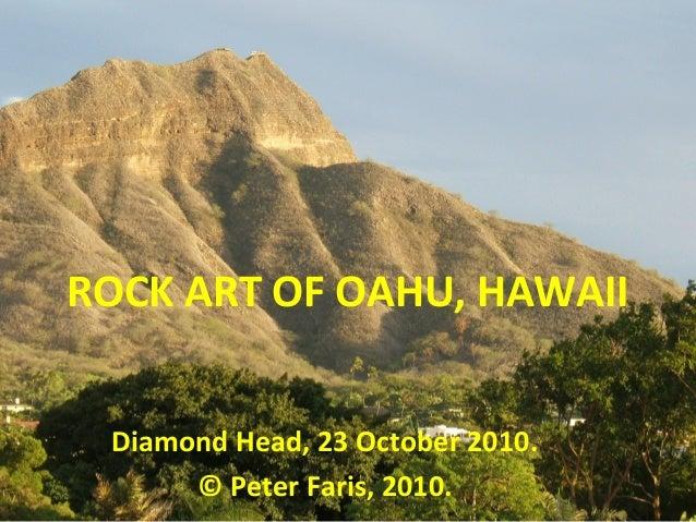 ROCK ART OF OAHU, HAWAII Diamond Head, 23 October 2010. © Peter Faris, 2010.