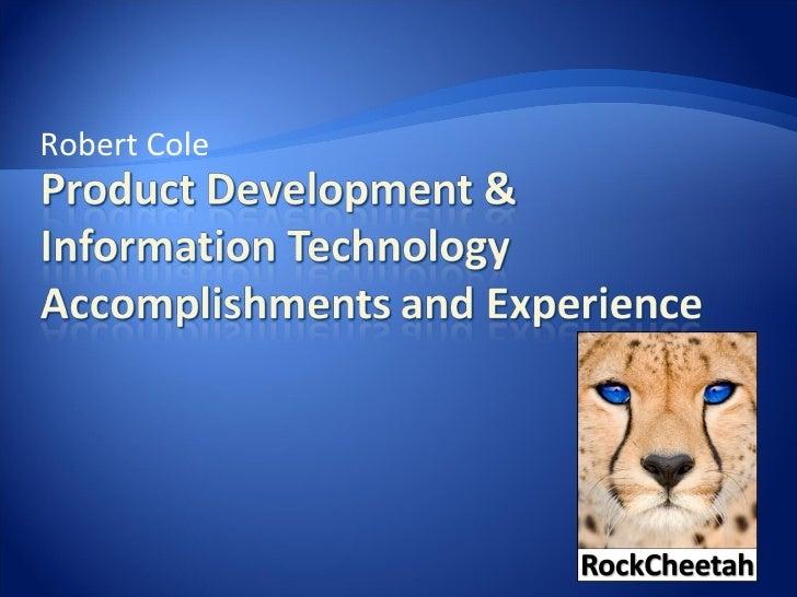 RockCheetah Product Development & Information Technology Overview | Robert Cole