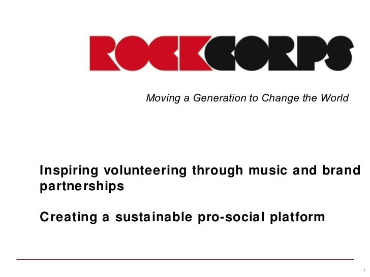 Moving a Generation to Change the WorldInspiring volunteering through music and brandpartnershipsCreating a sustainable pr...