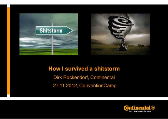 How I survived a shitstorm Dirk Rockendorf, Continental 27.11.2012, ConventionCamp