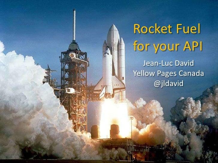 Rocket Fuel For Your API