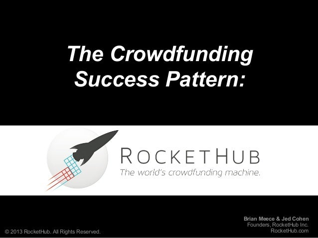 The Crowdfunding                         Success Pattern:                                         Brian Meece & Jed Cohen ...