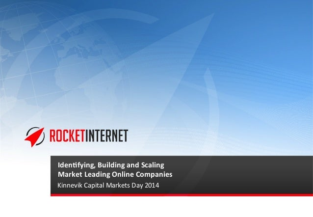 Iden%fying,  Building  and  Scaling     Market  Leading  Online  Companies   Kinnevik  Capital  Mark...