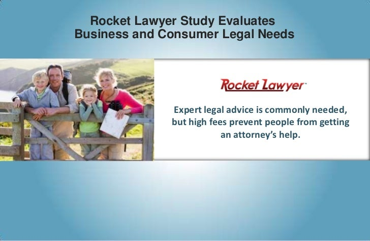 Rocket Lawyer Study Evaluates <br />Business and Consumer Legal Needs<br />Expert legal advice is commonly needed, but hig...