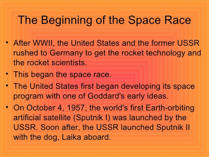 a history of the space race The space race begins as a war of words when the us announces it intends to launch the first artificial satellite into outer space in response, the ussr says it will also launch a satellite in.