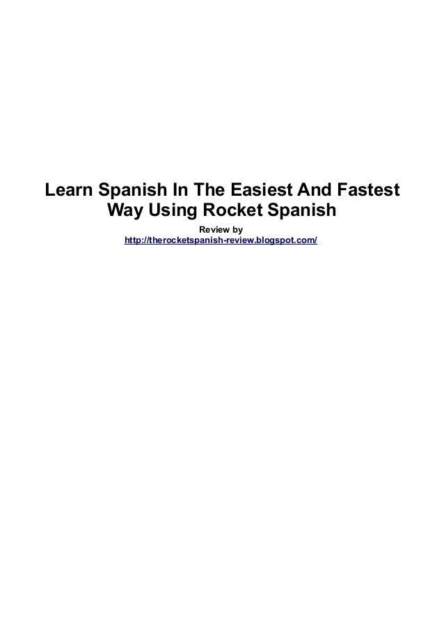 Learn Spanish In The Easiest And Fastest       Way Using Rocket Spanish                           Review by         http:/...