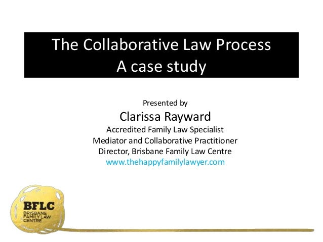 Presented by Clarissa Rayward Accredited Family Law Specialist Mediator and Collaborative Practitioner Director, Brisbane ...