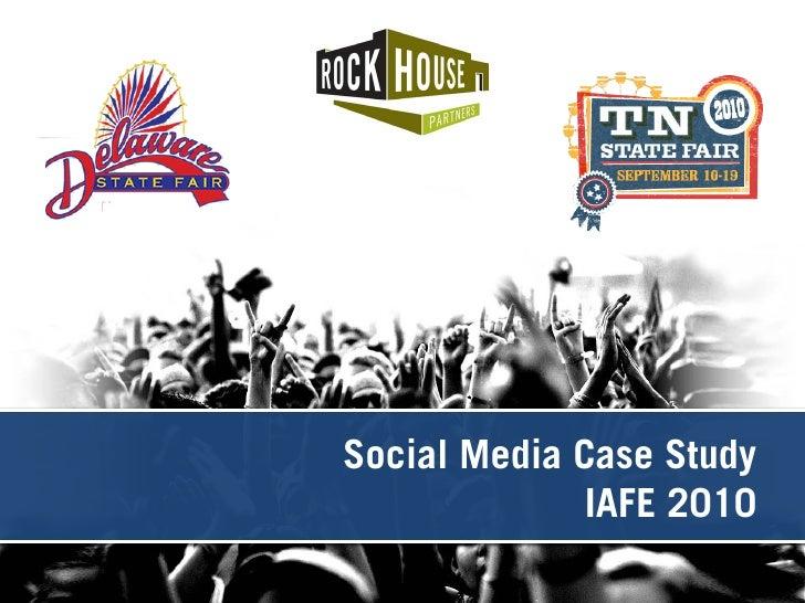 Social Media Case Study                                                   IAFE 2010IAFE 2011: Social Media Case Study