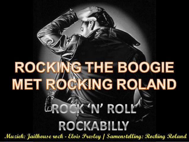 Muziek: Jailhouse rock - Elvis Presley / Samenstelling: Rocking Roland
