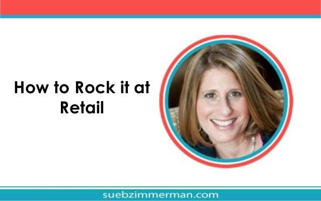 Rock it at Retail