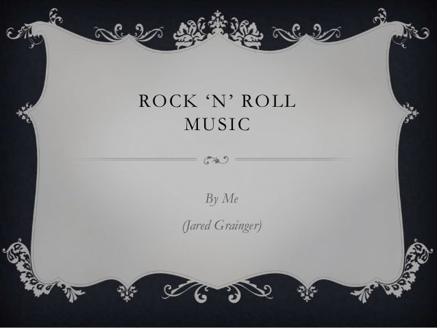 ROCK 'N' ROLL MUSIC By Me (Jared Grainger)