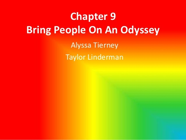Chapter 9Bring People On An Odyssey        Alyssa Tierney       Taylor Linderman