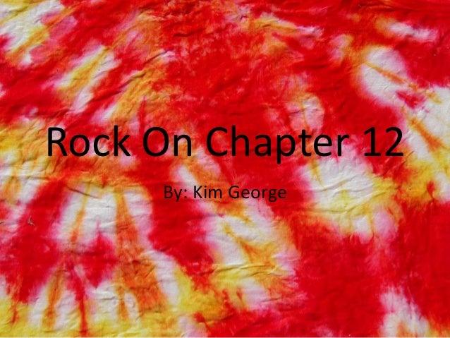 Rock on ch_12