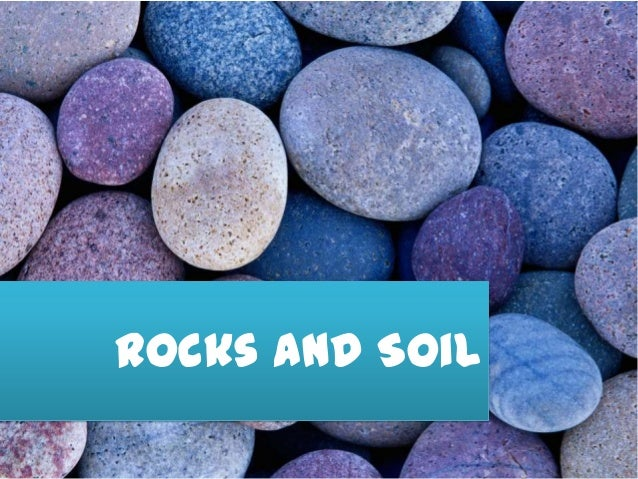 Rocks and soils for T and t soils