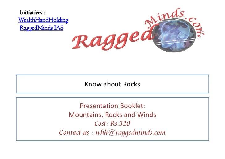 Initiatives :WealthHandHoldingRaggedMinds IAS                    Know about Rocks                   Presentation Booklet: ...