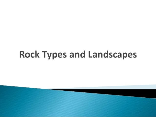 Rock types and landscapes