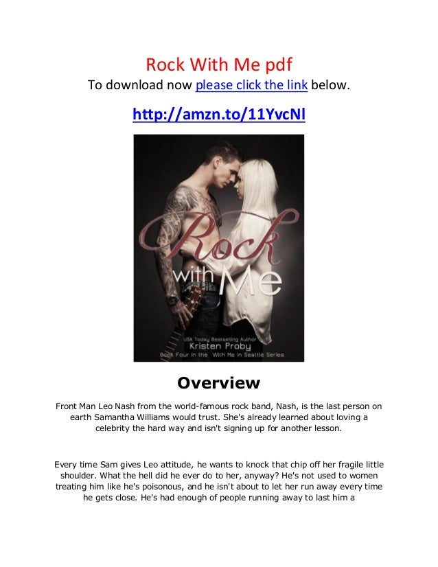 Rock With Me pdfTo download now please click the link below.http://amzn.to/11YvcNlOverviewFront Man Leo Nash from the worl...