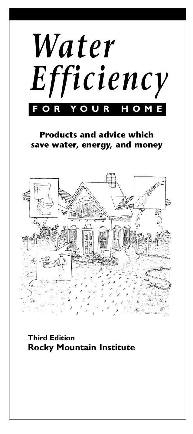 WaterEfficiency F O R     YO U R   H O M E  Products and advice whichsave water, energy, and moneyThird EditionRocky Mount...