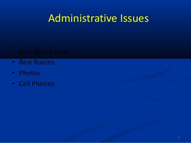 1 Administrative Issues • Emergency Exits • Rest Rooms • Photos • Cell Phones