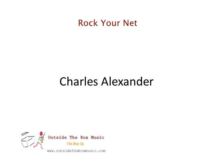 Rock Your Net     CharlesAlexanderwww.outsidetheboxmusic.com
