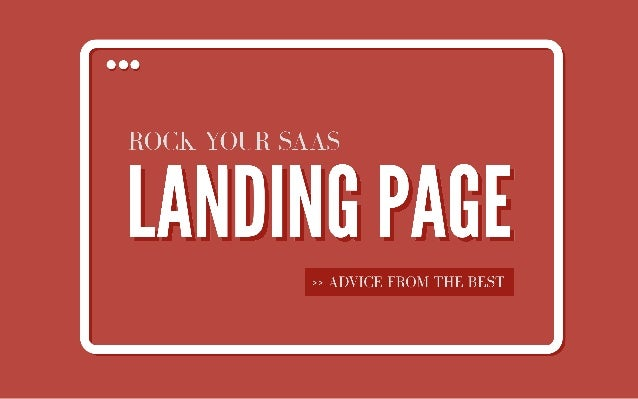 Advice  from  the  best   How  to  rock  your  saas  landing  page