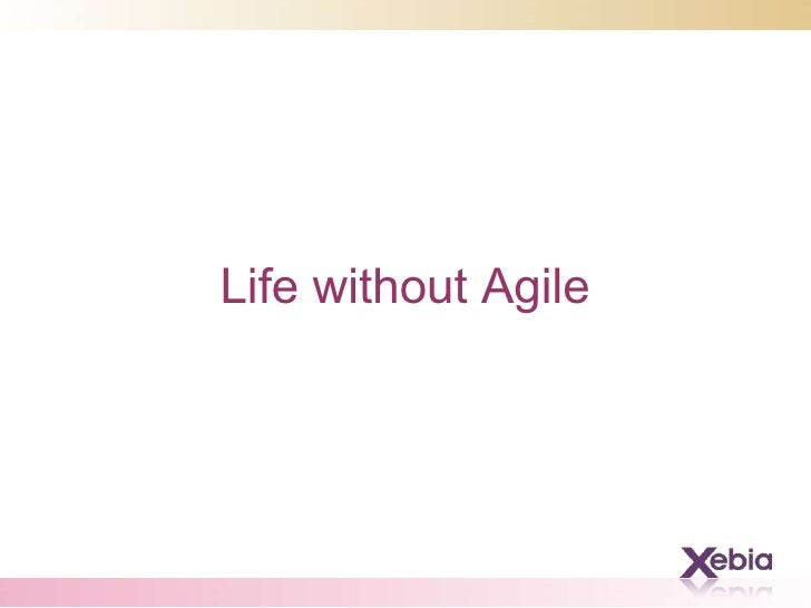 Life Without Agile by Rocky Jaiswal and Saket Vishal