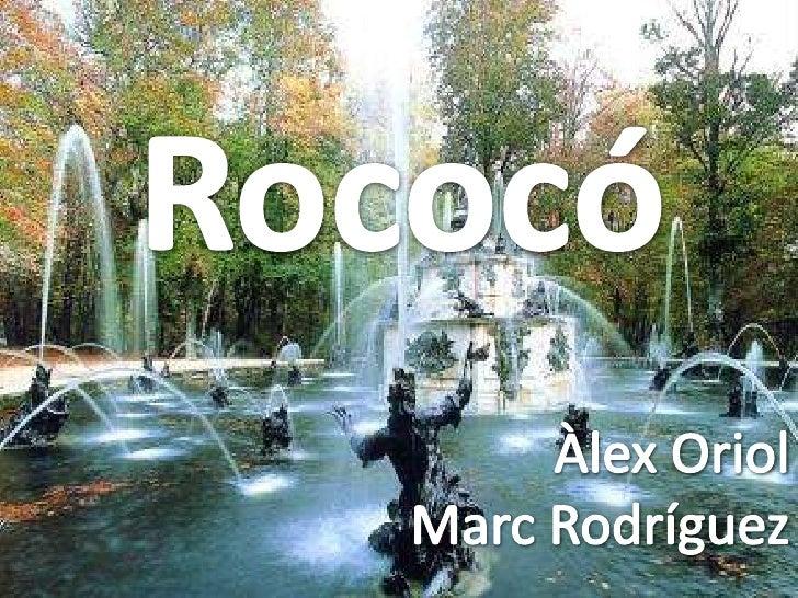 Rococó<br />Àlex Oriol<br />Marc Rodríguez<br />