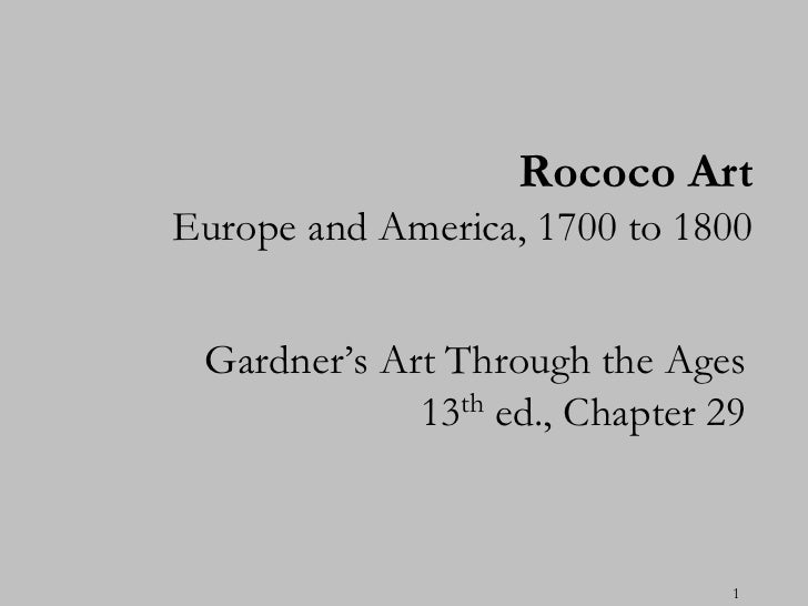 """Rococo ArtEurope and America, 1700 to 1800 Gardner""""s Art Through the Ages             13th ed., Chapter 29                ..."""