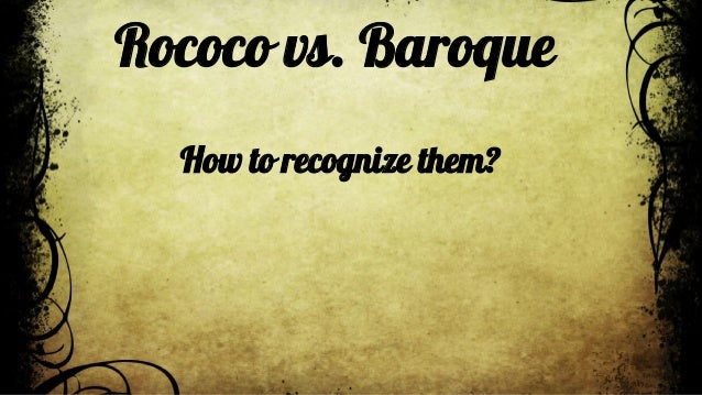 rococo vs baroque which one is better
