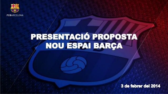 Presentació Nou Espai Barça