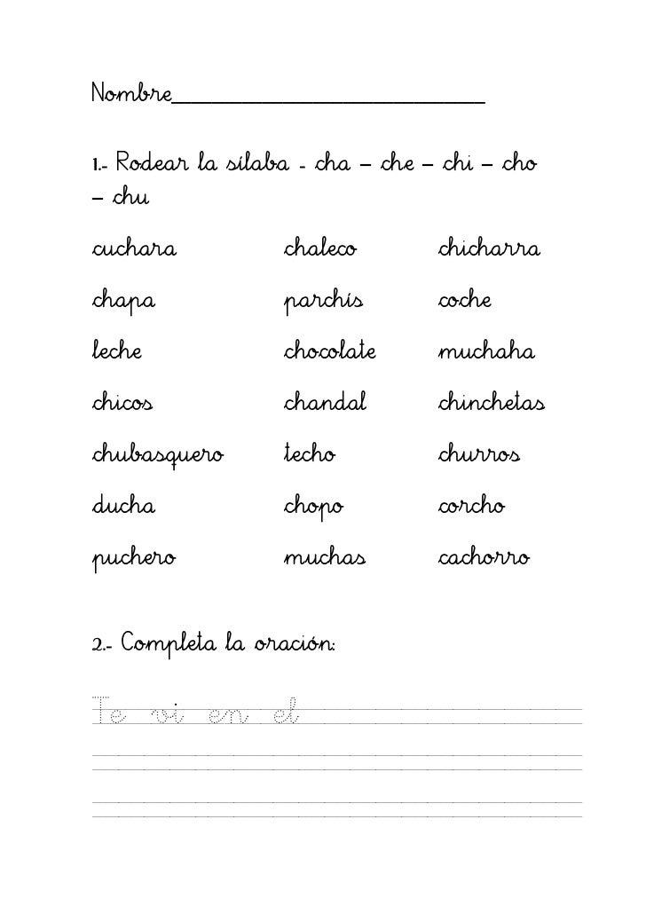 Nombre_______________________________1.- Rodear la sílaba - cha – che – chi – cho– chucuchara            chaleco        ch...