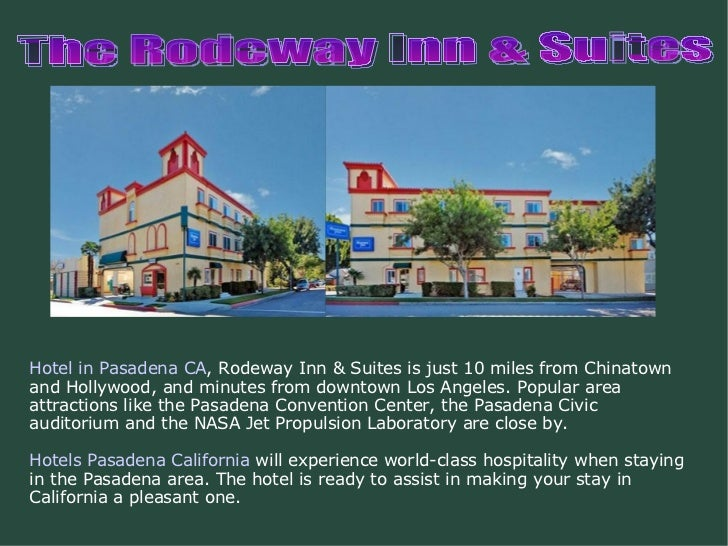 The Rodeway Inn & Suites Hotel in Pasadena CA , Rodeway Inn & Suites is just 10 miles from Chinatown and Hollywood, and mi...