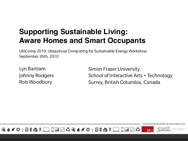 Supporting Sustainable Living: Aware Homes and Smart Occupants UbiComp 2010: Ubiquitous Computing for Sustainable Energy W...