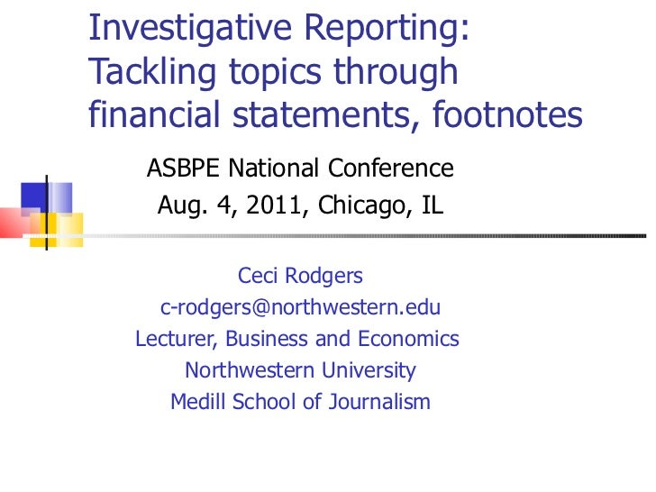 Investigative Reporting: Tackling topics through financial statements, footnotes ASBPE National Conference Aug. 4, 2011, C...