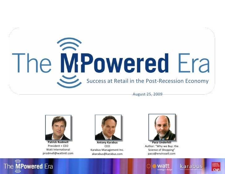 Copyright watt international 2009 Success at Retail in the Post-Recession Economy August 25, 2009 Patrick Rodmell Presiden...