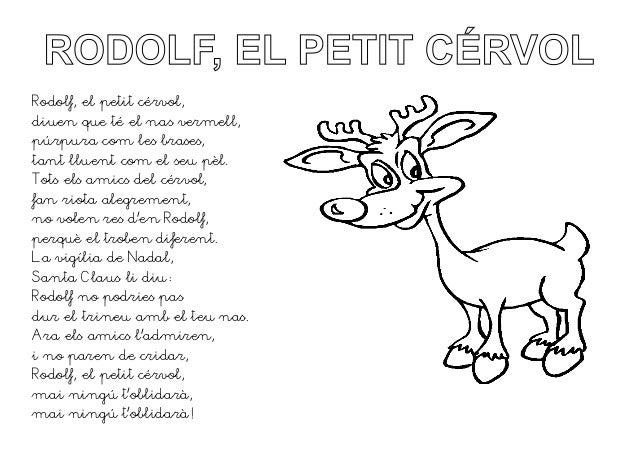 RODOLF, EL PETIT CÉRVOL Rodolf, el petit cérvol, diuen que té el nas vermell, púrpura com les brases, tant lluent com el s...