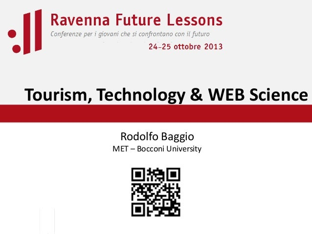 Tourism, Technology & WEB Science Rodolfo Baggio MET – Bocconi University