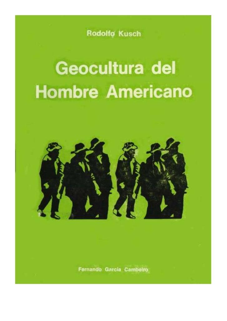 Rodolfo kusch   geocultura del hombre americano