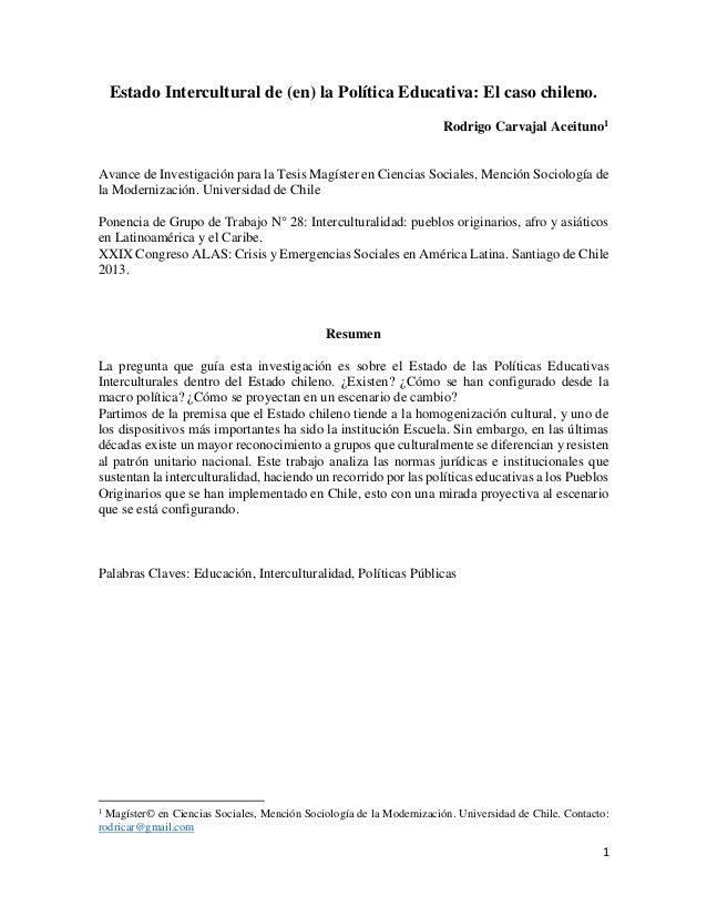 Estado Intercultural de (en) la Política Educativa: El caso chileno. Rodrigo Carvajal Aceituno1  Avance de Investigación p...
