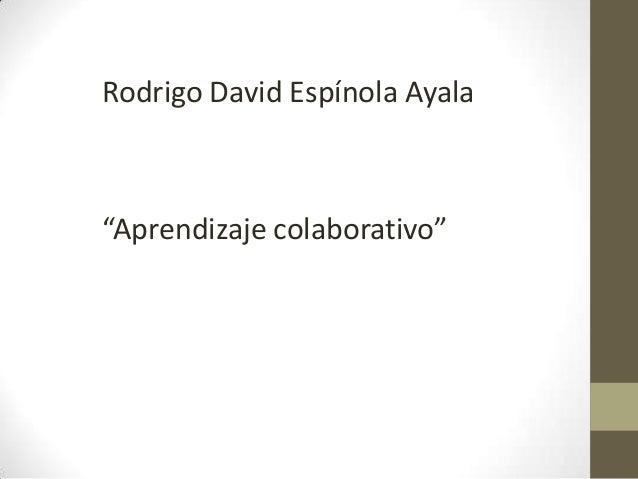 "Rodrigo David Espínola Ayala""Aprendizaje colaborativo"""